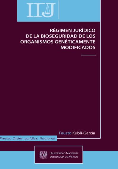 Régimen jurídico de la bioseguridad de los organismos genéticamente modificados