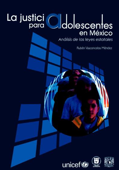 La justicia para adolescentes en México. Análisis de las leyes estatales