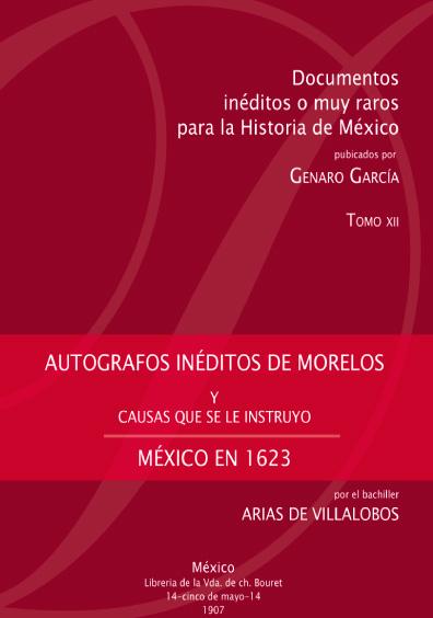 Autografos inéditos de Morelos y causa que se le instruyó