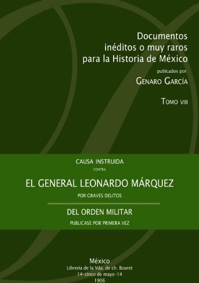 Causa instruída contra el general Leonardo Márquez por desobediencia e insubordinación como general en jefe del primer cuerpo del ejército de operacones