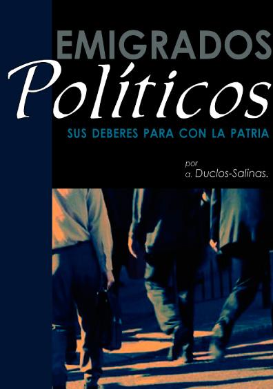 Emigrados políticos. Sus deberes para con la patria