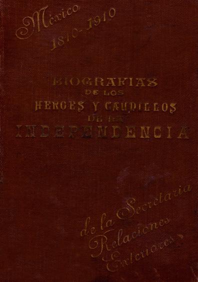 Biografías de los héroes y caudillos de la Independencia