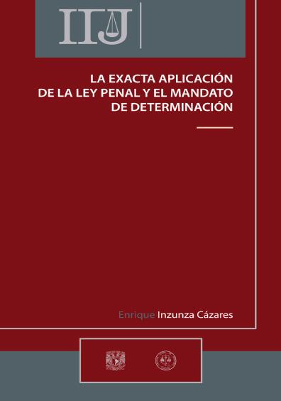La exacta aplicación de la ley penal y el mandato de determinación