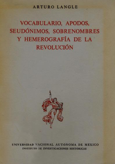 Vocabulario, apodos, seudónimos, sobrenombres y hemerografía de la Revolución