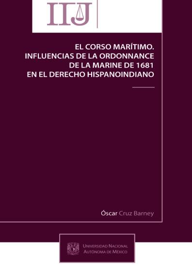 El corso marítimo. Influencias de la Ordonnance de la Marine de 1681 en el derecho hispanoindiano