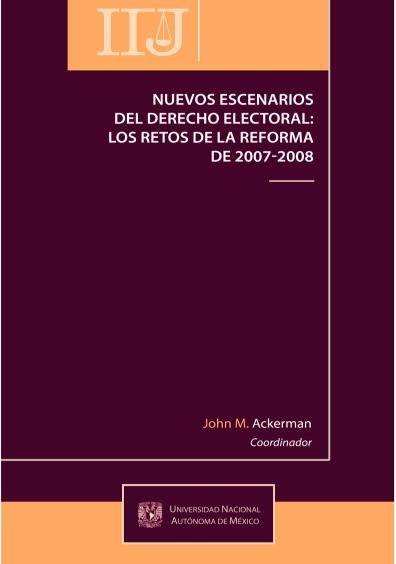 Nuevos escenarios del derecho electoral: los retos de la reforma de 2007-2008