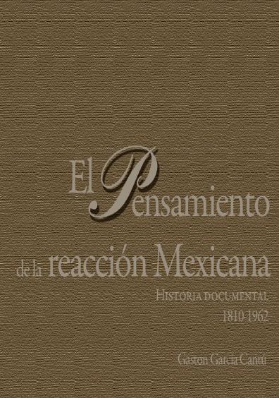 El pensamiento de la reacción mexicana