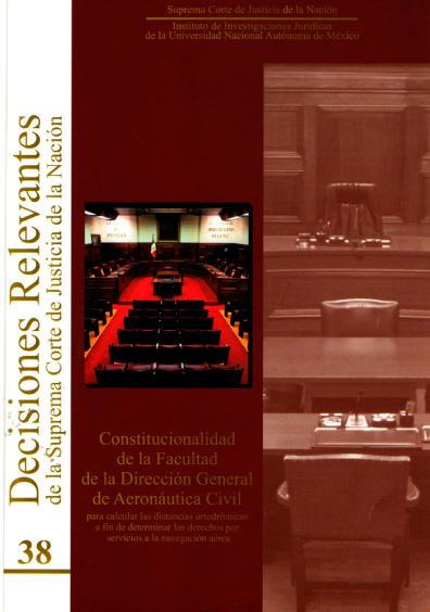 Decisiones relevantes de la Suprema Corte de Justicia de la Nación, núm. 38, Constitucionalidad de la facultad de la Dirección General de Aeronáutica Civil para calcular las distancias ortodrómicas a fin de determinar los derechos por servicios a la nave