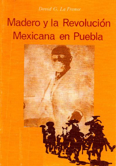 Madero y la Revolución mexicana en Puebla