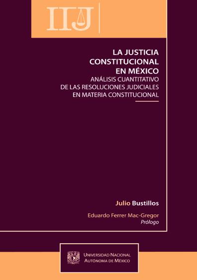 La justicia constitucional en México. Análisis cuantitativo de las resoluciones judiciales en materia constitucional