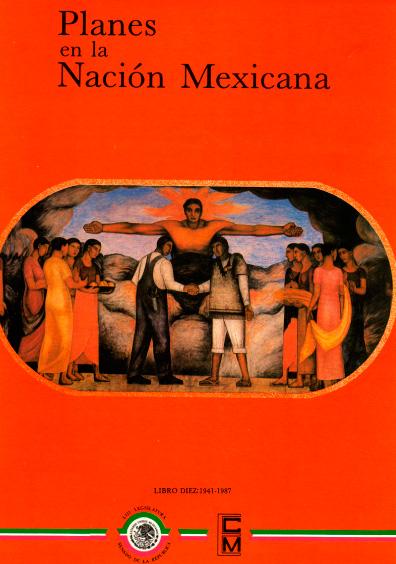 Planes en la nación mexicana, Libro diez: 1941-1987