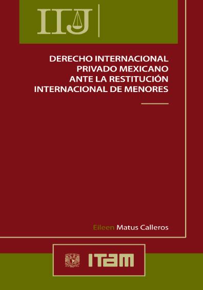 Derecho internacional privado mexicano ante la restitución internacional de menores