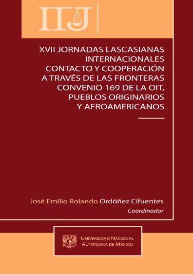 XVII Jornadas Lascasianas Internacionales. Contacto y cooperación a través de las fronteras
