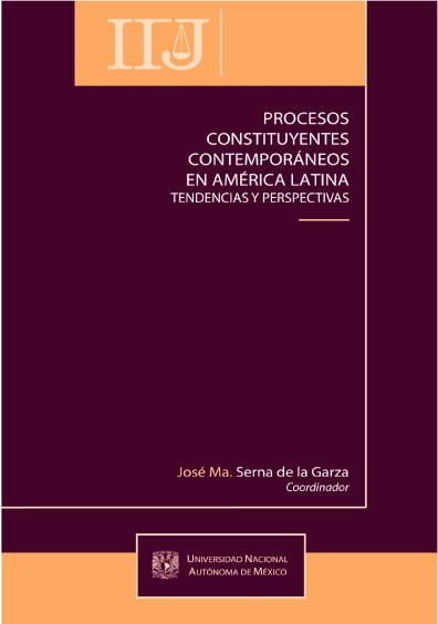 Procesos constituyentes contemporáneos en América Latina. Tendencias y perspectivas