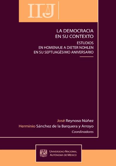 La democracia en su contexto. Estudios en homenaje a Dieter Nohlen en su septuagésimo aniversario