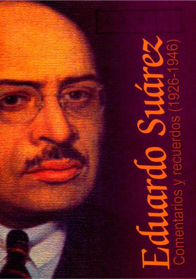 Eduardo Suárez. Comentarios y recuerdos (1923-1946), I
