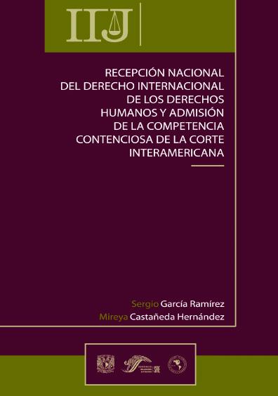 Recepción nacional del derecho internacional de los derechos humanos y admisión de la competencia contenciosa de la Corte Interamericana
