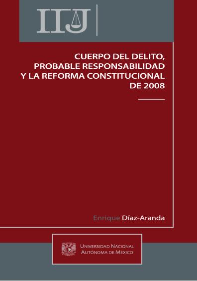 Cuerpo del delito, probable responsabilidad y la reforma constitucional de 2008