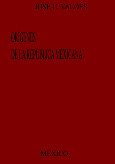Orígenes de la República Mexicana