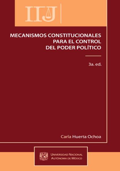 Mecanismos constitucionales para el control del poder político, 3a. ed.