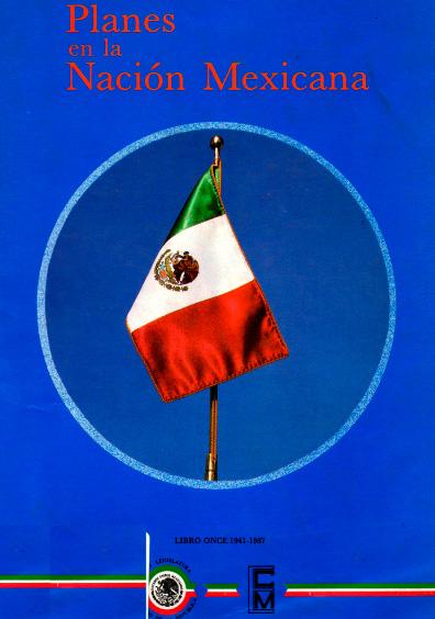 Planes de la nación mexicana, Libro once: 1941-1987