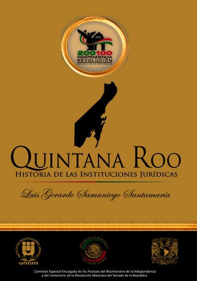 Quintana Roo. Historia de las instituciones jurídicas