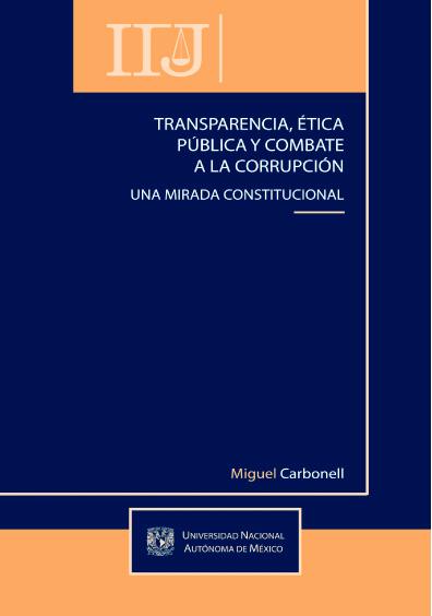 Transparencia, ética pública y combate a la corrupción. Una mirada constitucional