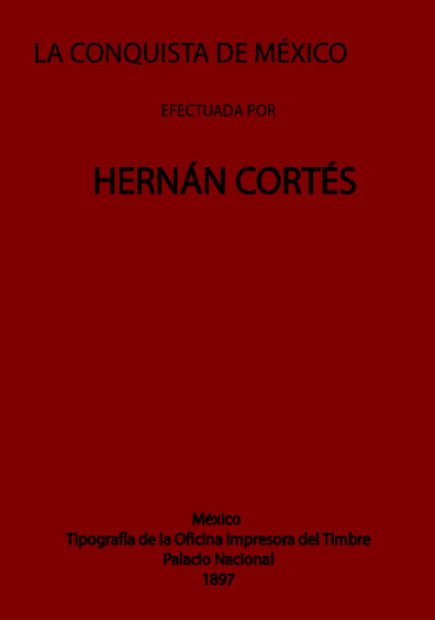 La conquista de México efectuada por Hernán Cortés