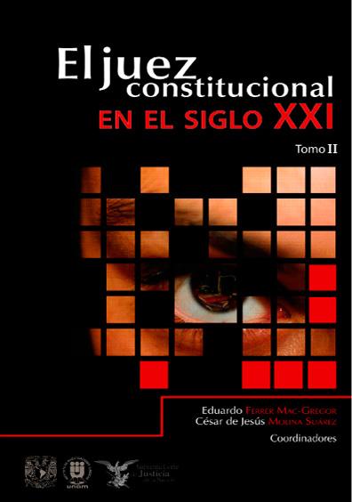 El juez constitucional en el siglo XXI, t. II