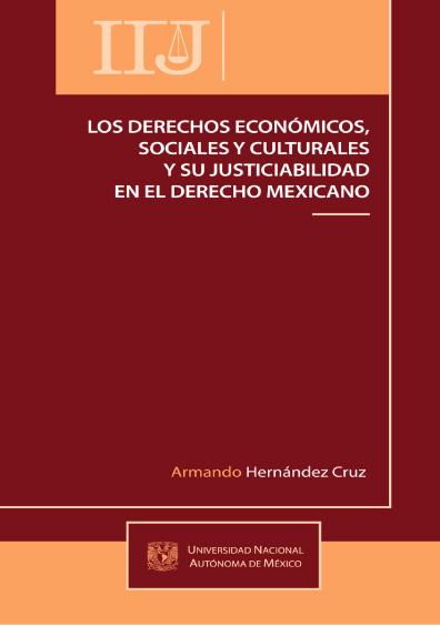 Los derechos económicos, sociales y culturales y su justiciabilidad en el derecho mexicano
