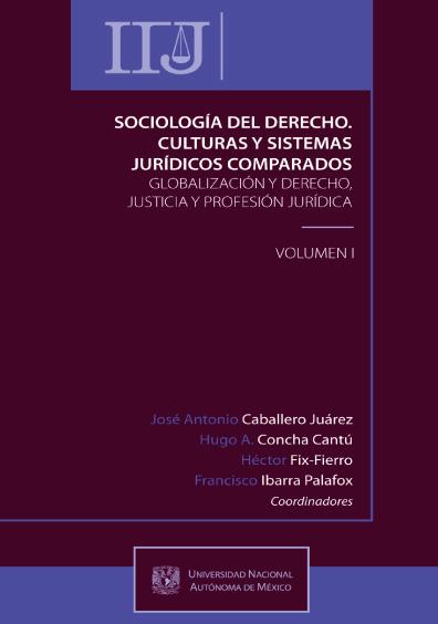 Sociología del derecho. Culturas y Sistemas Jurídicos Comparados. Volumen I: Globalización y derecho, justicia y profesión jurídica