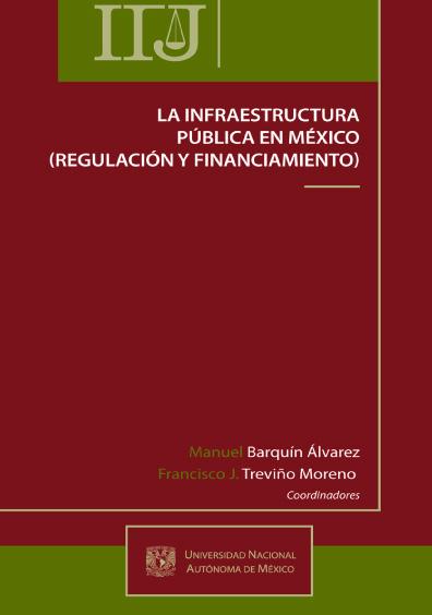 La infraestructura pública en México (regulación y financiamiento)