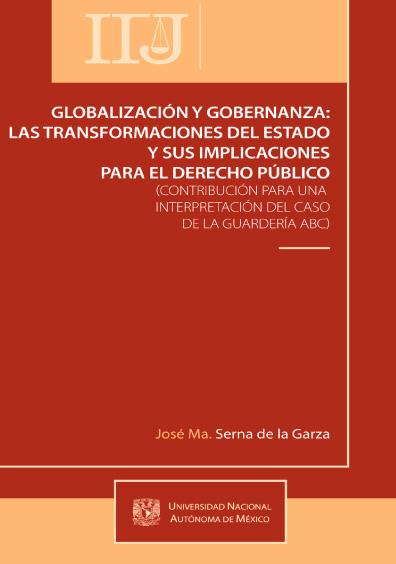 Globalización y gobernanza: las transformaciones del Estado y sus implicaciones para el derecho público (contribución para una interpretación del caso de la Guardería ABC)