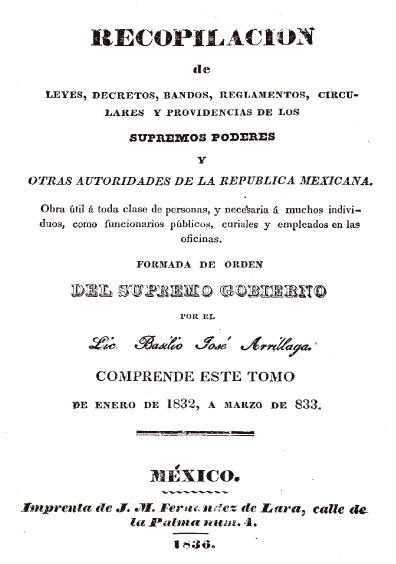 Recopilación de leyes, decretos, bandos, reglamentos, circulares y providencias de los supremos poderes y otras autoridades de la República Mexicana, t. V, de enero de 1832-diciembre de 1833