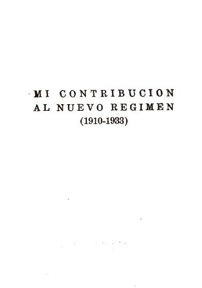 Mi contribución al nuevo régimen (1910-1933)
