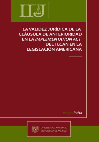 La validez jurídica de la cláusula de anterioridad en la implementación del act del TLCAN en la legislación americana