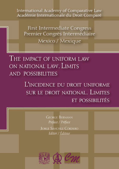 The Impact of Uniform Law on National Law. Limits and Possibilities / L Incidence du Droit Uniforme Sur Le Droit National. Limites et Possibilités