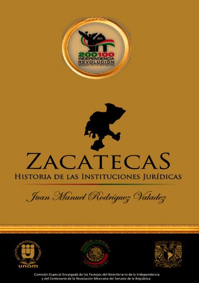 Zacatecas. Historia de las instituciones jurídicas