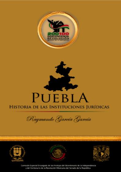 Puebla. HIstoria de las instituciones jurídicas