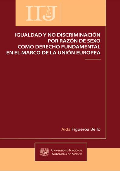Igualdad y no discriminación por razón de sexo como derecho fundamental en el marco de la Unión Europea