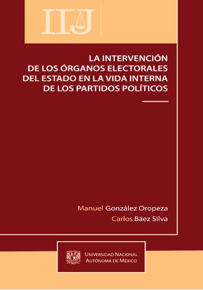 La intervención de los órganos electorales del estado en la vida interna de los partidos políticos