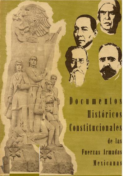Documentos históricos constitucionales de las Fuerzas Armadas mexicanas, t. I