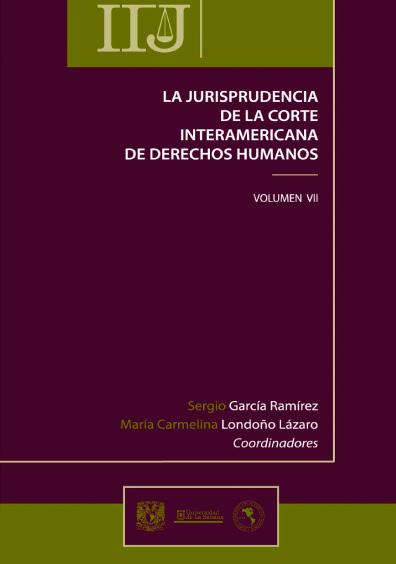 La jurisprudencia de la Corte Interamericana de Derechos Humanos, vol. VII