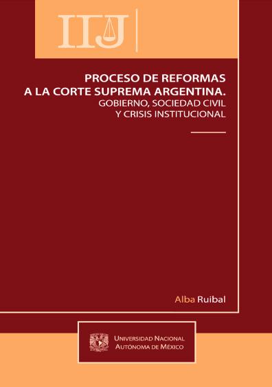 Proceso de reformas a la Corte Suprema argentina. Gobierno, sociedad civil y crisis institucional