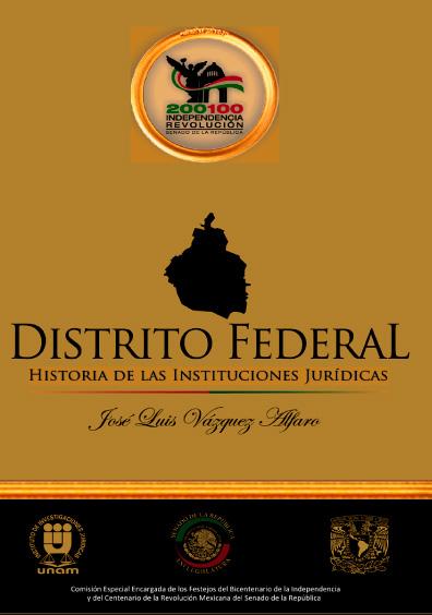 Distrito Federal. Historia de las instituciones jurídicas