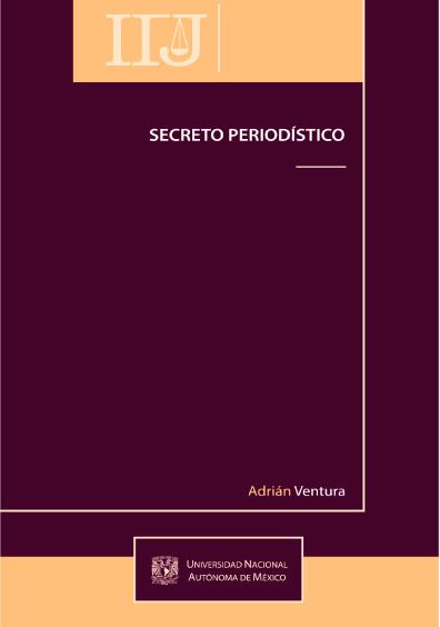 El secreto periodístico: garantía constitucional absoluta del derecho a la información