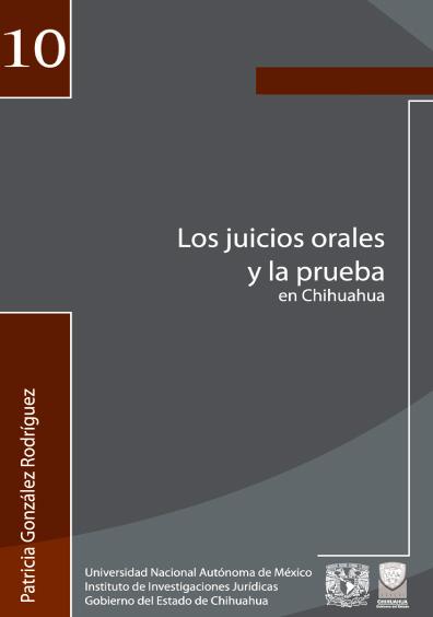 Los juicios orales y la prueba en Chihuahua