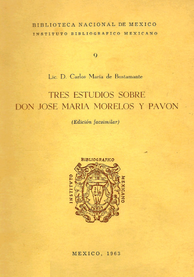 Tres estudios sobre don José María Morelos y Pavón (edición facsimilar)