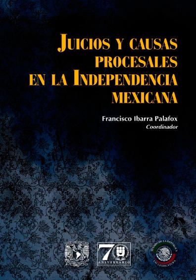Juicios y causas procesales en la Independencia mexicana
