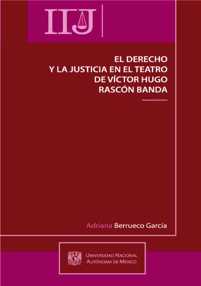 El derecho y la justicia en el teatro de Víctor Hugo Rascón Banda